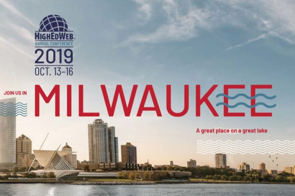 Join us in Milwuakee for HighEdWeb: Oct. 13-16, 2019